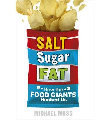 MICHAEL MOSS SALT SUGAR FAT
