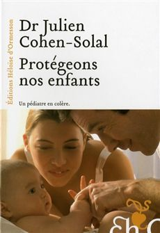 Julien Coeh Solal protegons nos enfants un pédiatre en colère